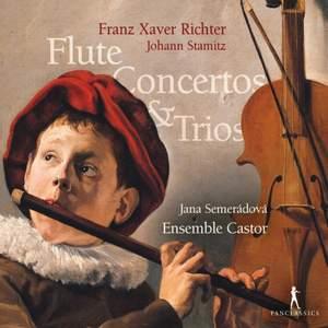 Franz Xaver Richter & Johann Stamitz: Flute Concertos & Trios