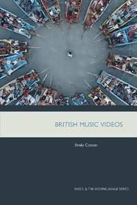 British Music Videos 1966 - 2016: Genre, Authenticity and Art