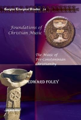 Foundations of Christian Music: The Music of Pre-Constaninian Christianity