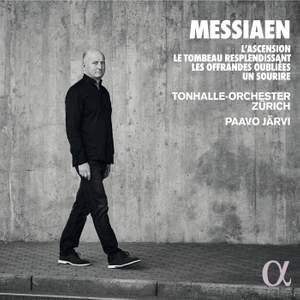 Messiaen: L'Ascension, Le Tombeau resplendissant, Les Offrandes oubliées, Un Sourire