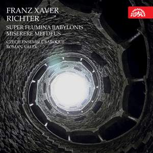 Franz Xavier Richter: Super Flumina Babylonis & Miserere Mei Deus