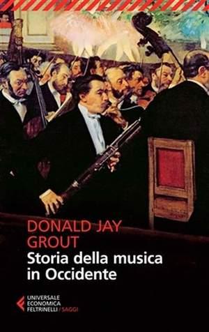 Donald J. Grout: Storia Della Musica In Occidente