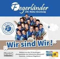 Walter Grechenig: Wir sind Wir! Fegerländer