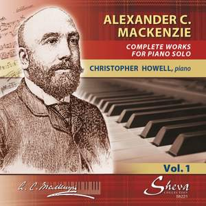 Mackenzie: Complete Music for Solo Piano, Vol. 1 Product Image