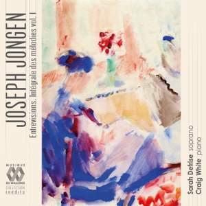 Joseph Jongen: Entrevisions (Intégrale des mélodies, Vol. I)