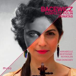Bacewicz: Complete Violin Sonatas