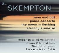 Skempton: Man and Bat, Piano Concerto & The Moon is Flashing