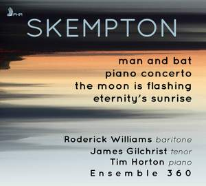 Skempton: Man and Bat, Piano Concerto & The Moon is Flashing Product Image
