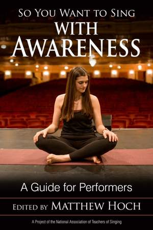 So You Want to Sing with Awareness: A Guide for Performers