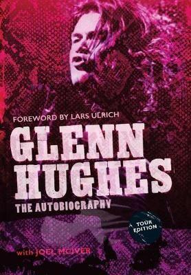 Glenn Hughes: The Autobiography [TOUR EDITION]