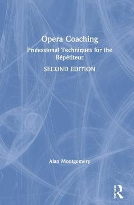 Opera Coaching: Professional Techniques for the Repetiteur