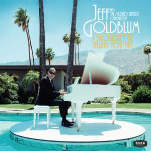 Jeff Goldblum - I Shouldn't Be Telling You This