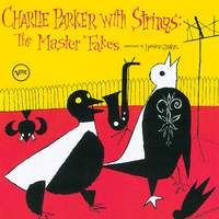 Charlie Parker With Strings - The Master Takes