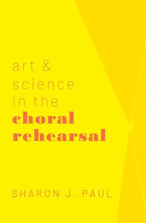 Art and Science in the Choral Rehearsal