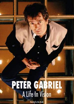 Peter Gabriel A Life In Vision