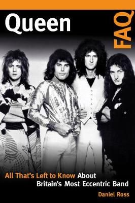 Queen FAQ: All That's Left to Know About Britain's Most Eccentric Band