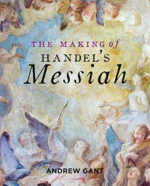 Making of Handel's Messiah, The