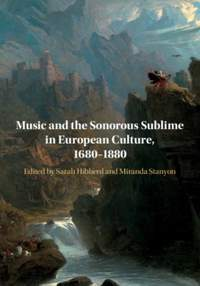 Music and the Sonorous Sublime in European Culture, 1680-1880