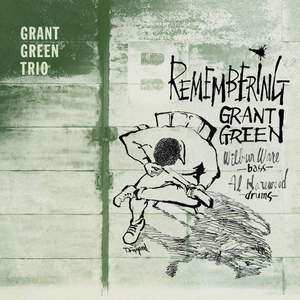 Remembering Grant Green + 4 Bonus Tracks