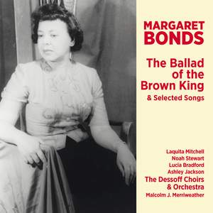 Margaret Bonds: The Ballad Of The Brown King & Selected Songs Product Image