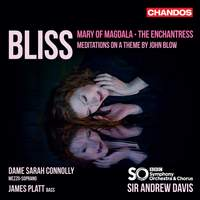 Bliss: Mary of Magdala, The Enchantress & Meditations of a Theme by John Blow