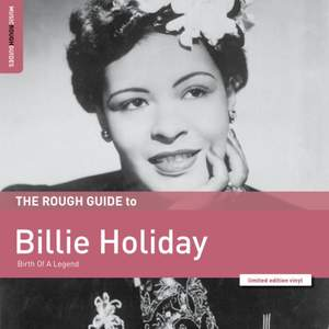 The Rough Guide To Billie Holiday: Birth of A Legend