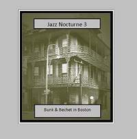 Jazz Nocturne 3 - Bunk and Bechet in Boston