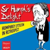 Sir Humph's Delight - Humphrey Lyttelton in Retrospect
