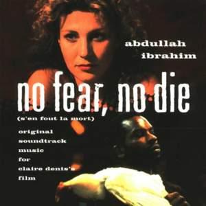 No Fear, No Die (s'en Fout La Mort)