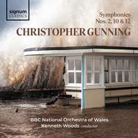Christopher Gunning: Symphonies Nos. 10, 2 and 12