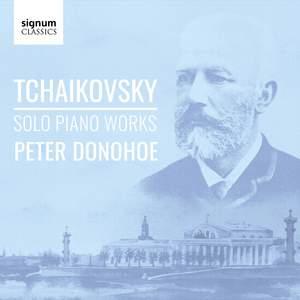 Tchaikovsky: Solo Piano Works