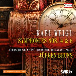 Weigl: Symphony Nos. 4 & 6