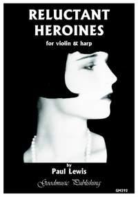 Paul Lewis: Reluctant Heroines (Vln & Harp)