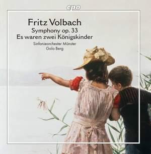 Volbach: Symphony, Op. 33; Es waren zwei Königskinder