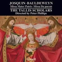 Josquin des Pres: Missa mater Patris & Noel Bauldeweyn: Missa Da pacem