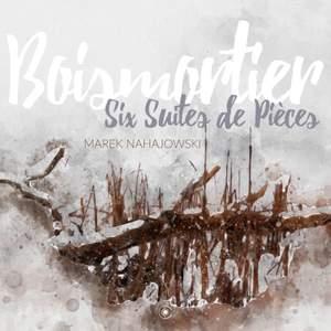 Boismortier: Six Suites de Pièces