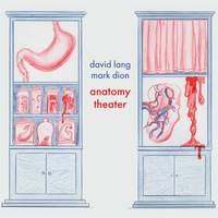 David Lang/Mark Dion: Anatomy Theater
