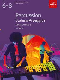ABRSM Percussion Scales & Arpeggios from 2020, Grades 6-8
