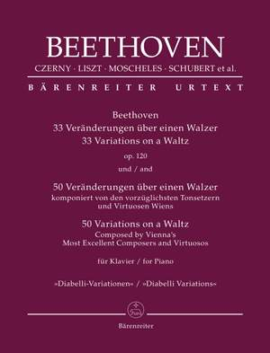 "Beethoven: 33 Variations on a Waltz op. 120 and 50 Variations on a Waltz Composed by Vienna's Most Excellent Composers and Virtuosos ""Diabelli Variations"""