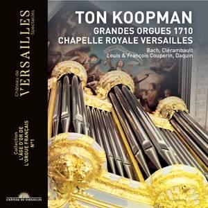 Ton Koopman: Grandes Orgues 1710