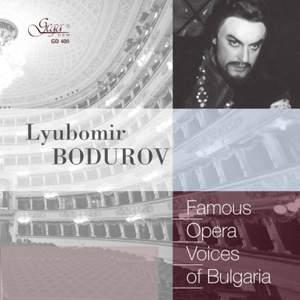 Famous Opera Voices of Bulgaria: Lyubomir Bodurov