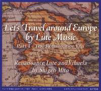 Let's Travel Around Europe by Lute Music, Vol. 1: The Renaissance Era