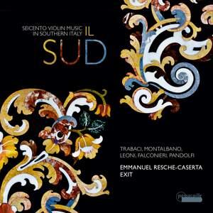Il Sud: Seicento Violin Music in Southern Italy