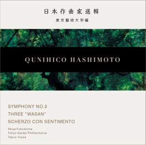 Hashimoto: Symphony No. 2, 3 Wasan & Scherzo con sentimento