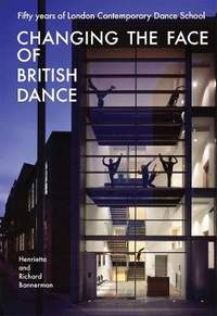 Changing the Face of British Dance: Fifty Years of London Contemporary Dance School