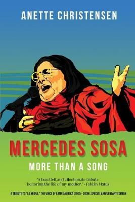 """Mercedes Sosa - More than a Song: A tribute to """"La Negra,"""" the voice of Latin America (1935-2009 )"""
