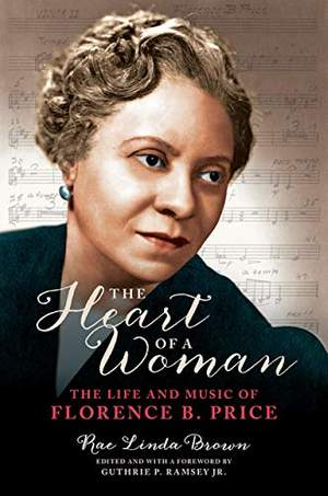 The Heart of a Woman: The Life and Music of Florence B. Price