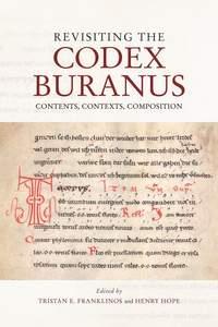 Revisiting the Codex Buranus - Contents, Contexts, Composition