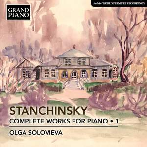Alexey Stanchinsky: Complete Piano Works for Piano Vol. 1 Product Image