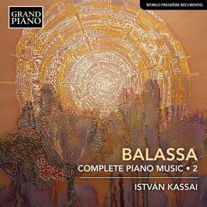 Sándor Balassa: Complete Piano Music Vol. 2 Product Image
